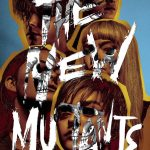 X-Men Horror Spin-Off The New Mutants Gets Freaky New Poster